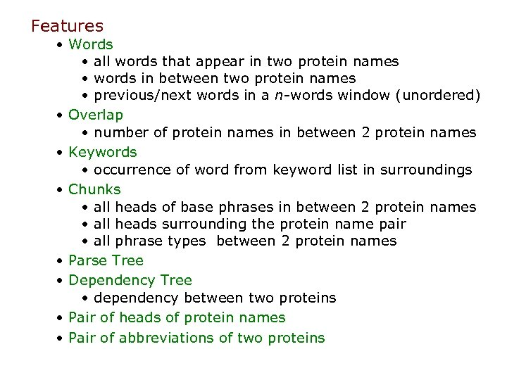 Features • Words • all words that appear in two protein names • words