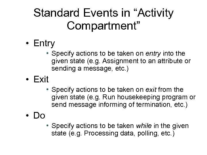 """Standard Events in """"Activity Compartment"""" • Entry • Specify actions to be taken on"""