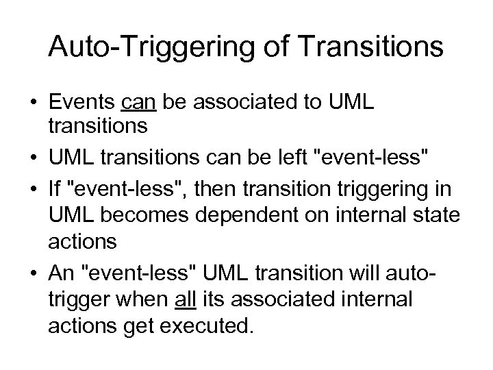 Auto-Triggering of Transitions • Events can be associated to UML transitions • UML transitions