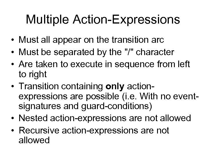 Multiple Action-Expressions • Must all appear on the transition arc • Must be separated