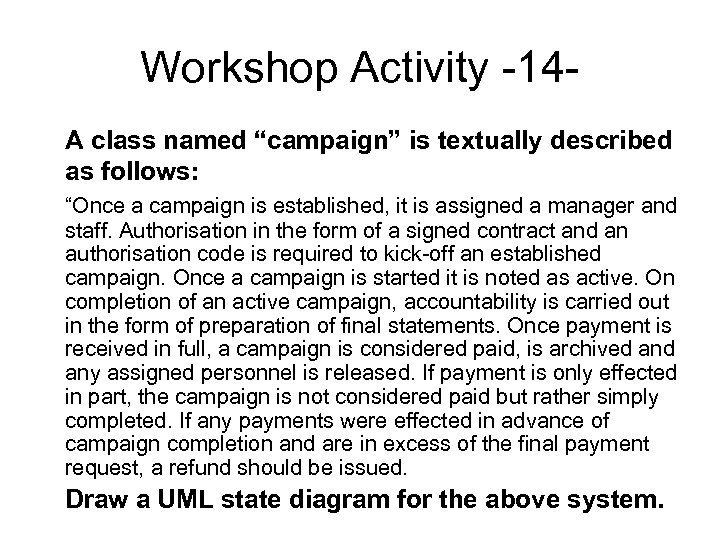 """Workshop Activity -14 A class named """"campaign"""" is textually described as follows: """"Once a"""