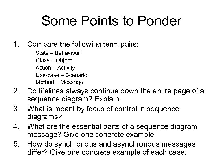 Some Points to Ponder 1. Compare the following term-pairs: State – Behaviour Class –