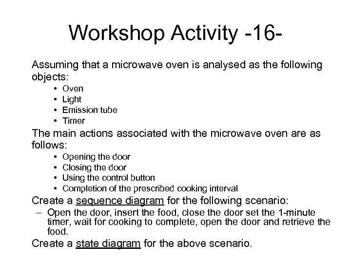 Workshop Activity -16 Assuming that a microwave oven is analysed as the following objects: