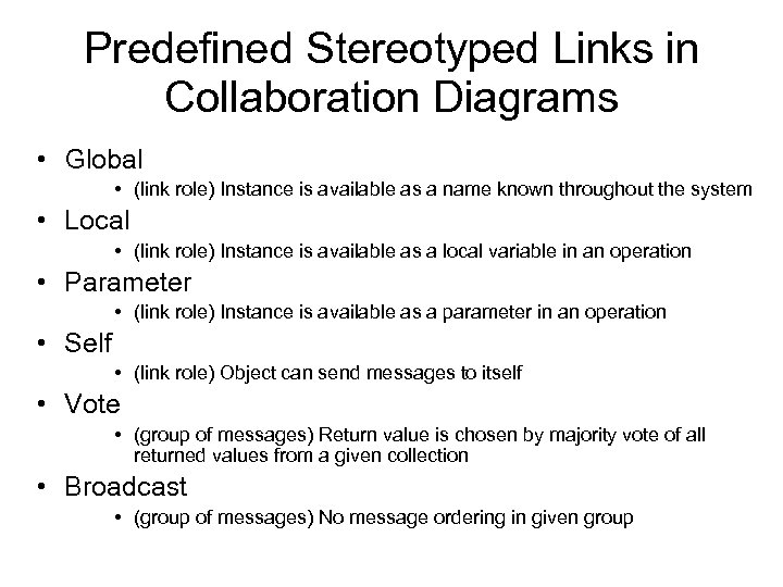 Predefined Stereotyped Links in Collaboration Diagrams • Global • (link role) Instance is available