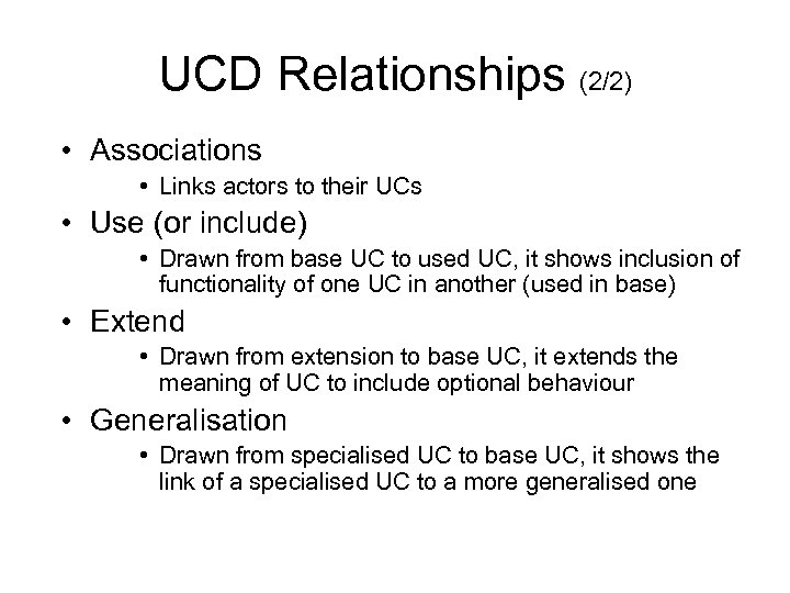 UCD Relationships (2/2) • Associations • Links actors to their UCs • Use (or