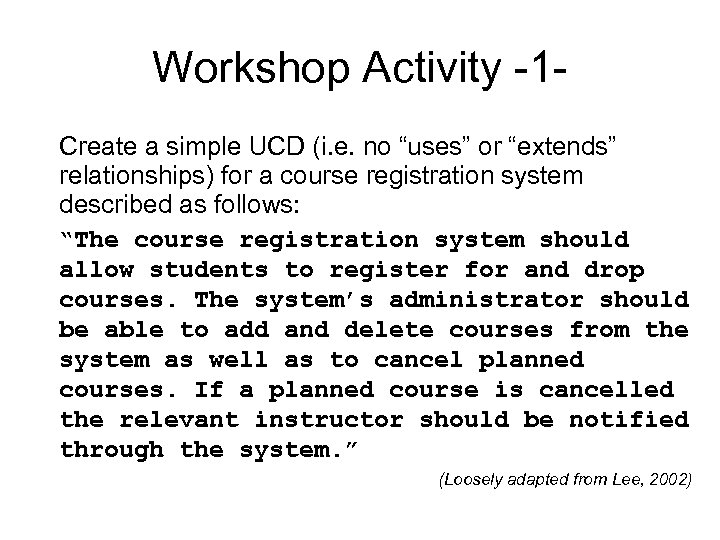 """Workshop Activity -1 Create a simple UCD (i. e. no """"uses"""" or """"extends"""" relationships)"""