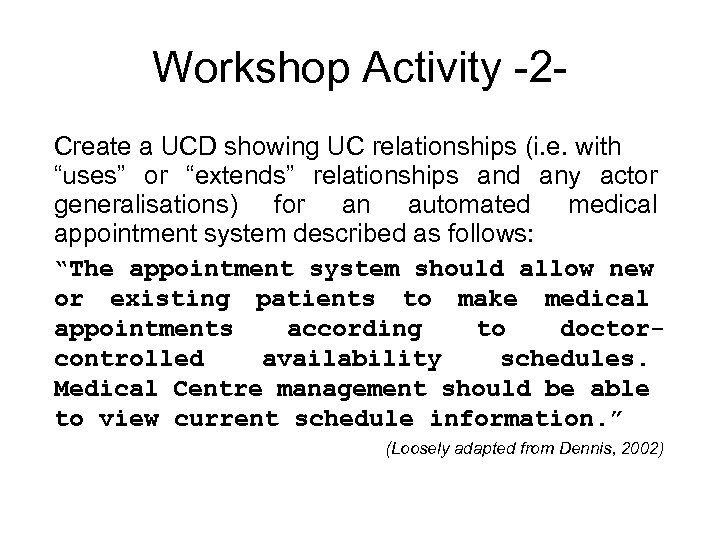"""Workshop Activity -2 Create a UCD showing UC relationships (i. e. with """"uses"""" or"""