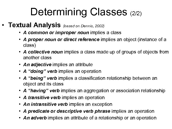 Determining Classes (2/2) • Textual Analysis (based on Dennis, 2002) • A common or