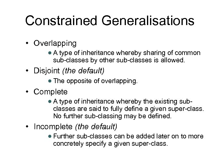 Constrained Generalisations • Overlapping ● A type of inheritance whereby sharing of common sub-classes