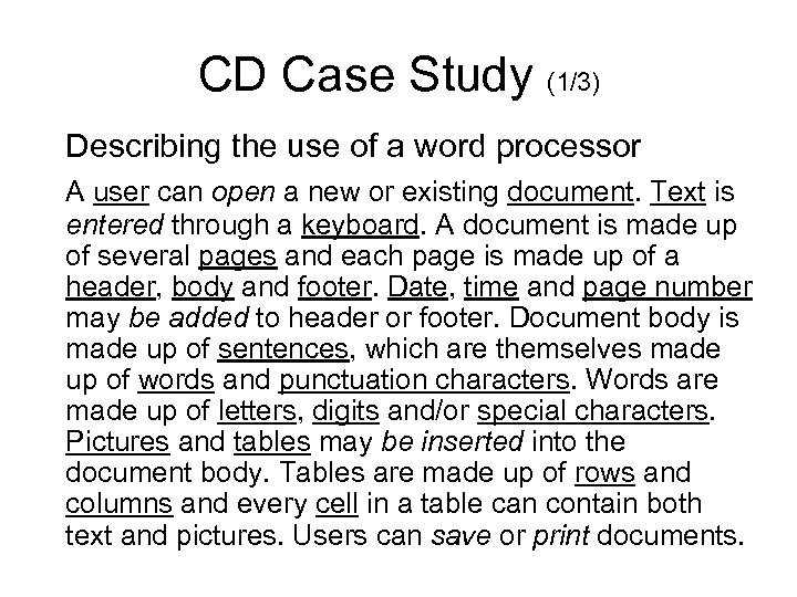CD Case Study (1/3) Describing the use of a word processor A user can