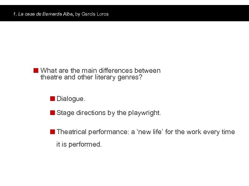 1. La casa de Bernarda Alba, by García Lorca The play What are the
