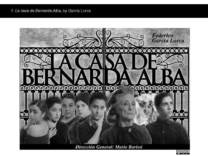 1. La casa de Bernarda Alba, by García Lorca The play