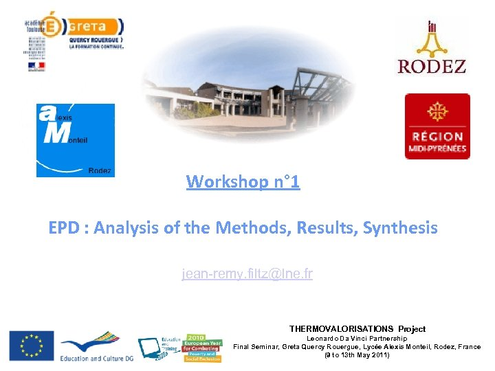 Workshop n° 1 EPD : Analysis of the Methods, Results, Synthesis jean-remy. filtz@lne. fr