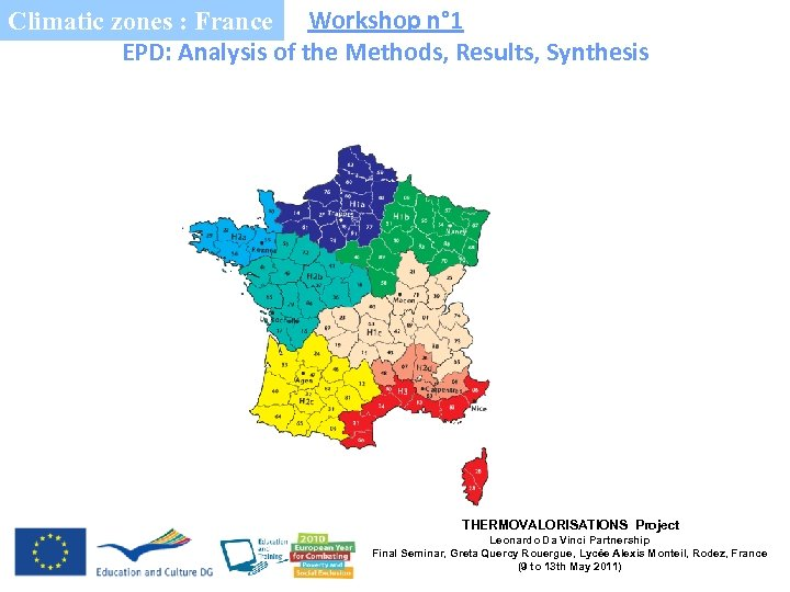 Climatic zones : France Workshop n° 1 EPD: Analysis of the Methods, Results, Synthesis