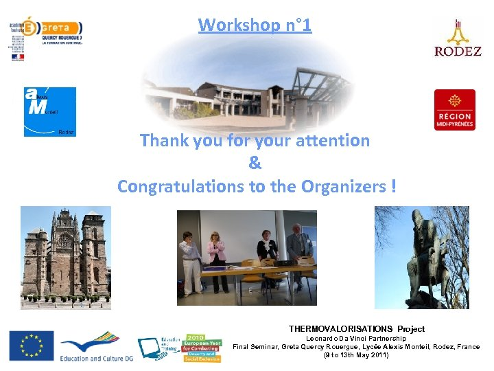 Workshop n° 1 Thank you for your attention & Congratulations to the Organizers !