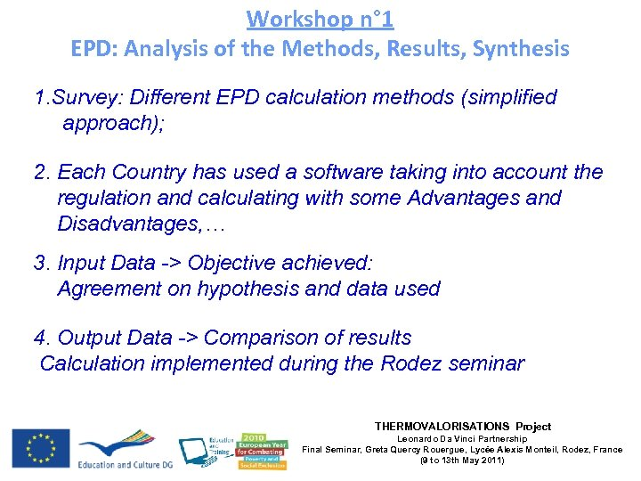 Workshop n° 1 EPD: Analysis of the Methods, Results, Synthesis 1. Survey: Different EPD