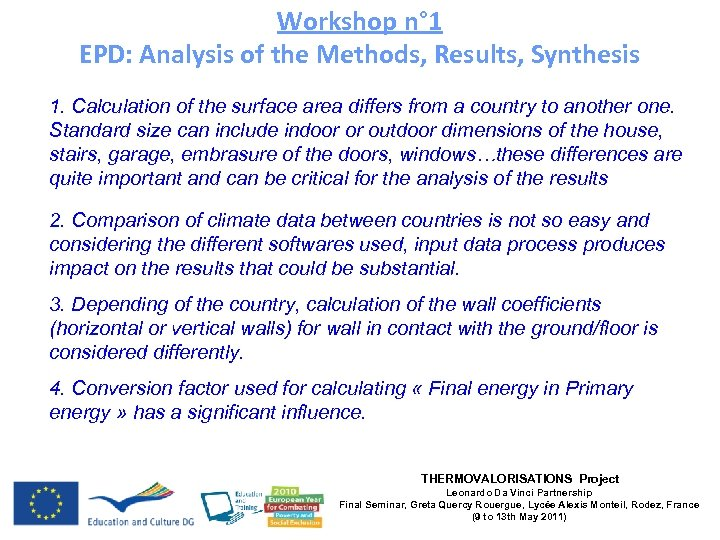 Workshop n° 1 EPD: Analysis of the Methods, Results, Synthesis 1. Calculation of the