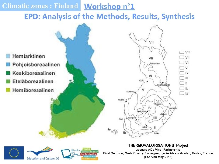 Climatic zones : Finland Workshop n° 1 EPD: Analysis of the Methods, Results, Synthesis