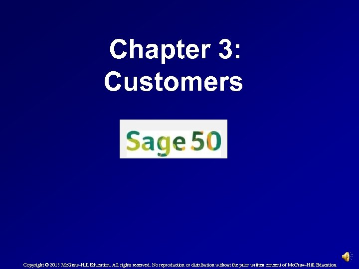 Chapter 3: Customers Copyright © 2015 Mc. Graw-Hill Education. All rights reserved. No reproduction