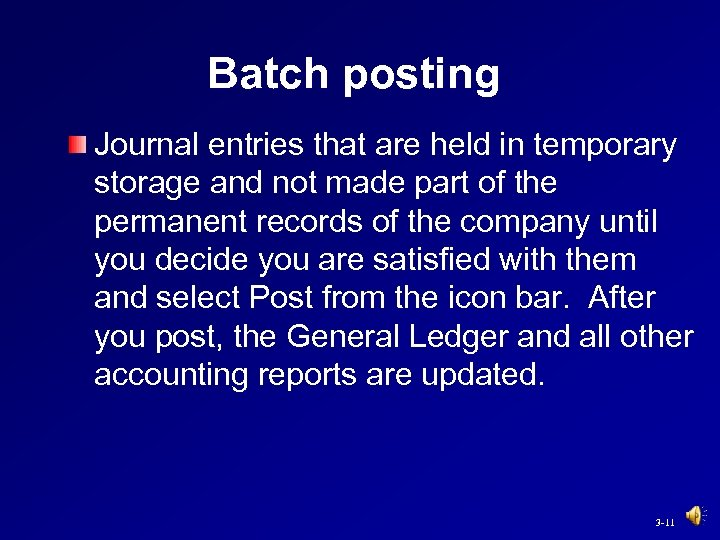 Batch posting Journal entries that are held in temporary storage and not made part