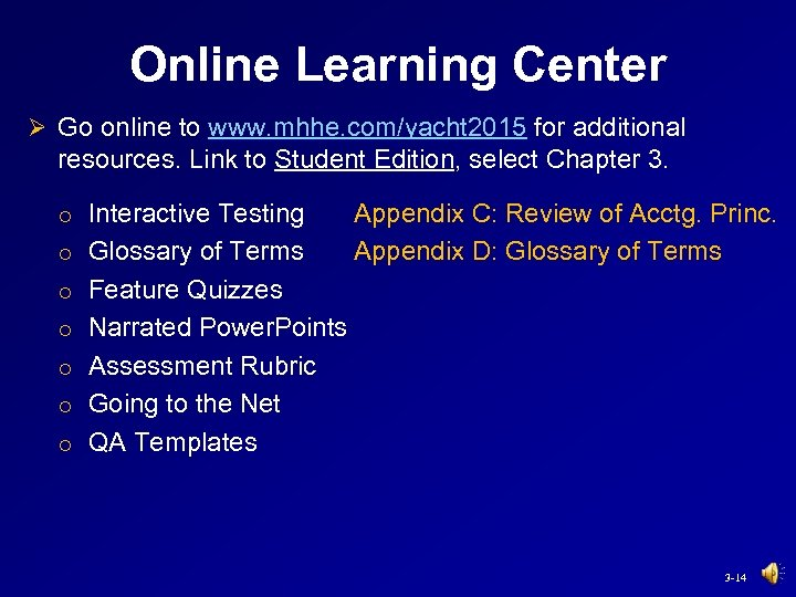 Online Learning Center Ø Go online to www. mhhe. com/yacht 2015 for additional resources.