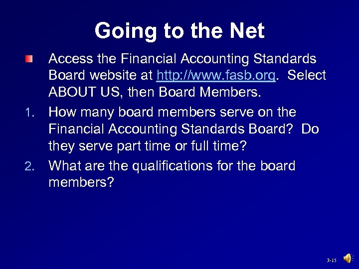 Going to the Net Access the Financial Accounting Standards Board website at http: //www.