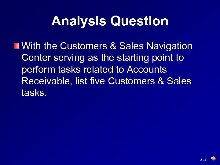 Analysis Question With the Customers & Sales Navigation Center serving as the starting point