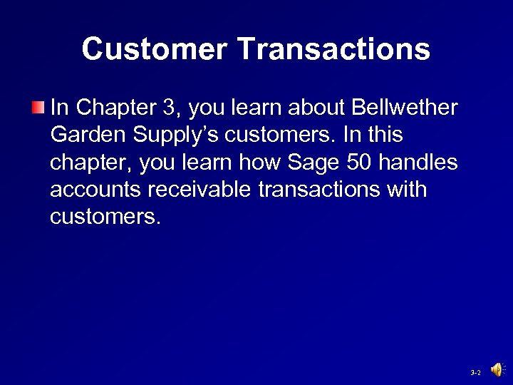 Customer Transactions In Chapter 3, you learn about Bellwether Garden Supply's customers. In this