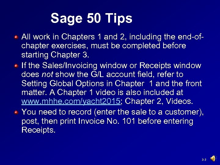 Sage 50 Tips All work in Chapters 1 and 2, including the end-ofchapter exercises,