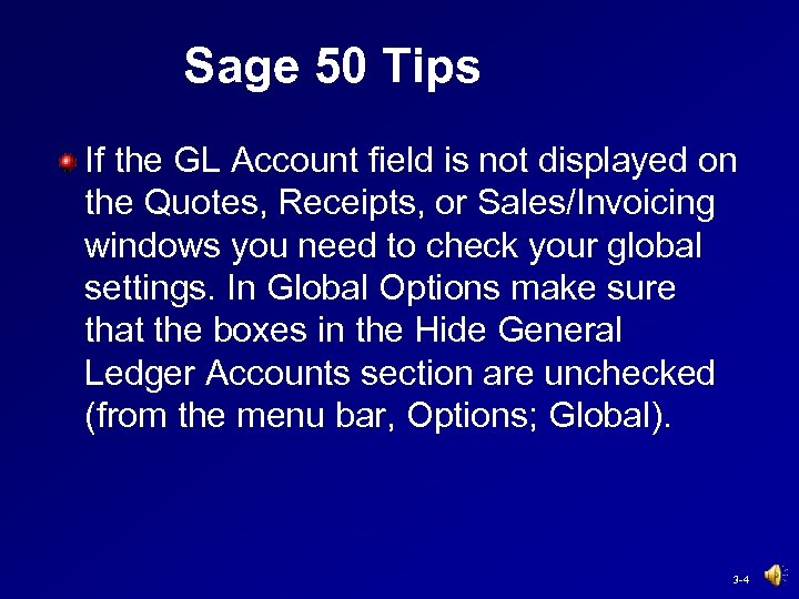 Sage 50 Tips If the GL Account field is not displayed on the Quotes,