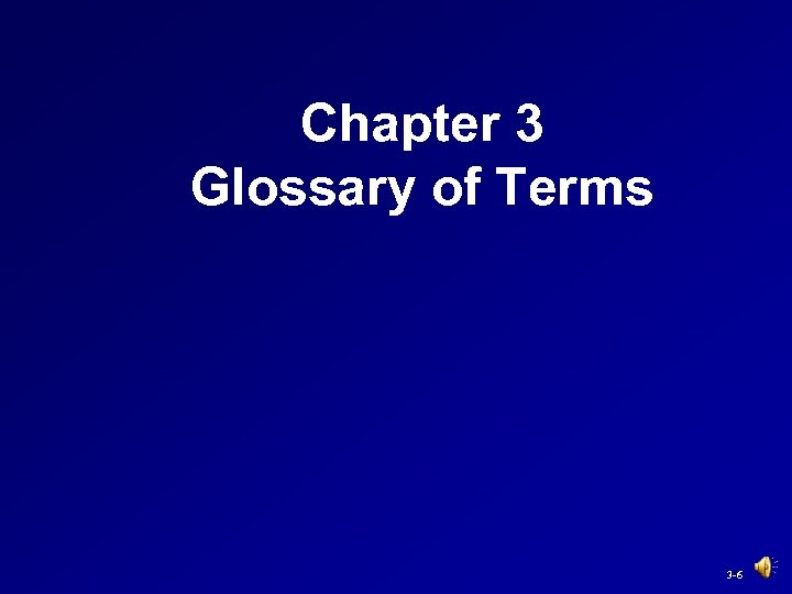 Chapter 3 Glossary of Terms 3 -6