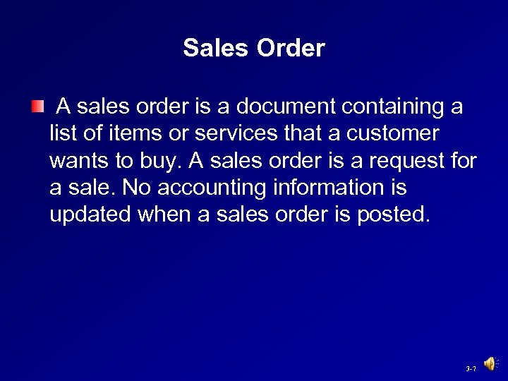 Sales Order A sales order is a document containing a list of items or