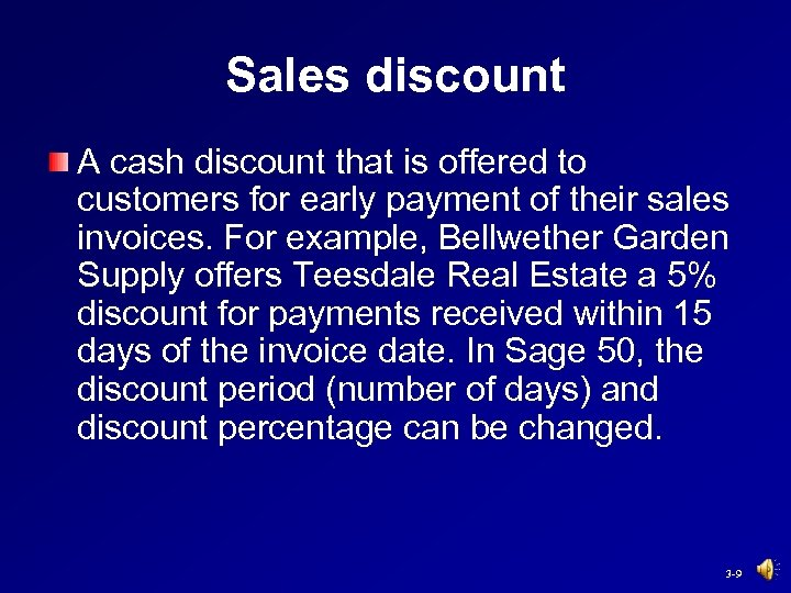 Sales discount A cash discount that is offered to customers for early payment of