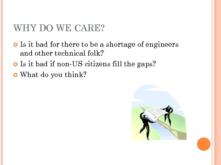 WHY DO WE CARE? Is it bad for there to be a shortage of
