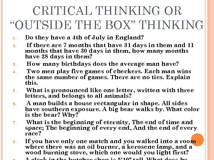 """CRITICAL THINKING OR """"OUTSIDE THE BOX"""" THINKING 1. 2. 3. 4. 5. 6. 7."""