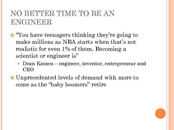 """NO BETTER TIME TO BE AN ENGINEER """"You have teenagers thinking they're going to"""