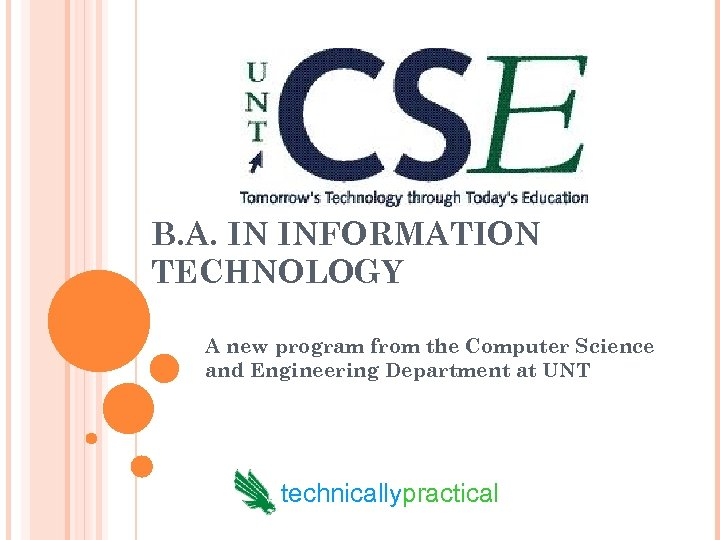 B. A. IN INFORMATION TECHNOLOGY A new program from the Computer Science and Engineering