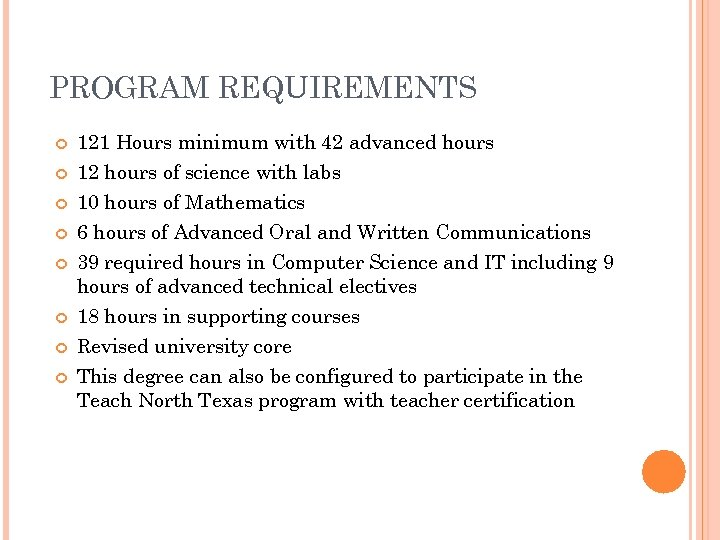 PROGRAM REQUIREMENTS 121 Hours minimum with 42 advanced hours 12 hours of science with