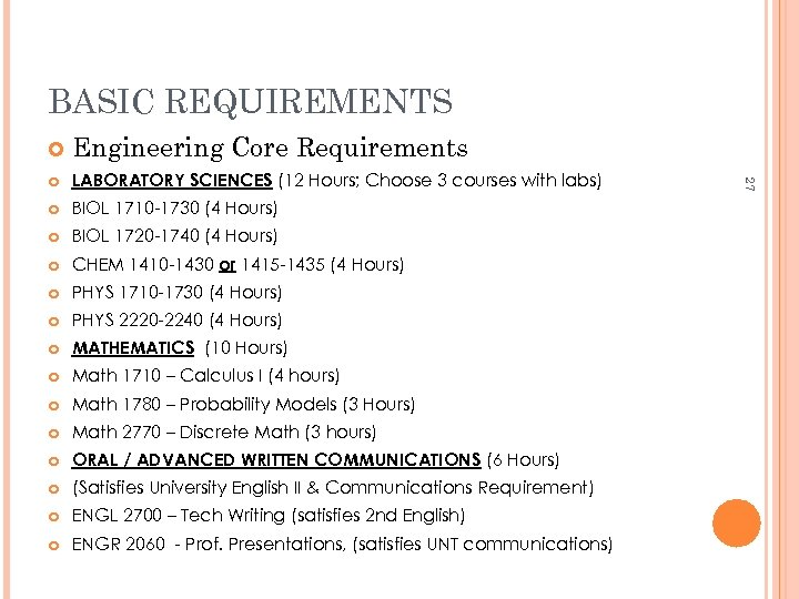 BASIC REQUIREMENTS Engineering Core Requirements LABORATORY SCIENCES (12 Hours; Choose 3 courses with labs)