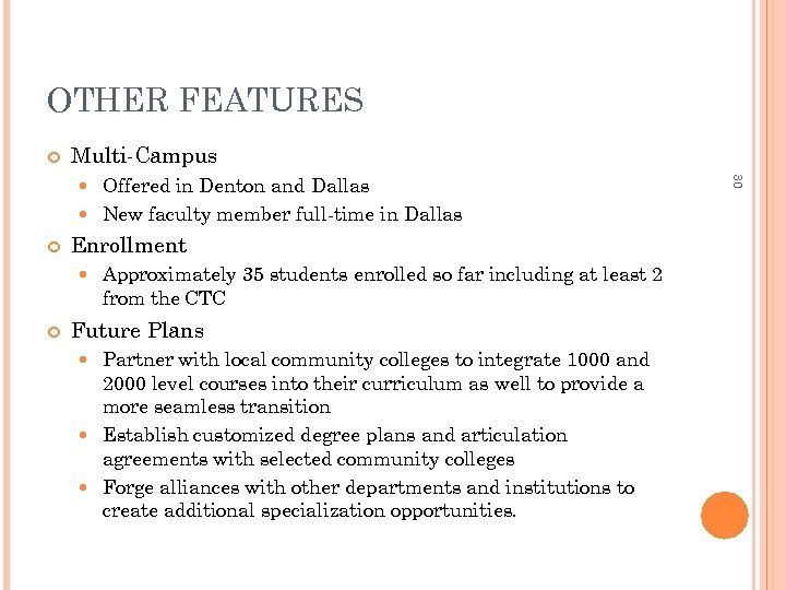 OTHER FEATURES Multi-Campus Enrollment Approximately 35 students enrolled so far including at least 2
