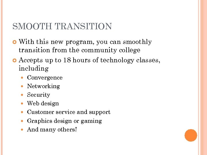 SMOOTH TRANSITION With this new program, you can smoothly transition from the community college