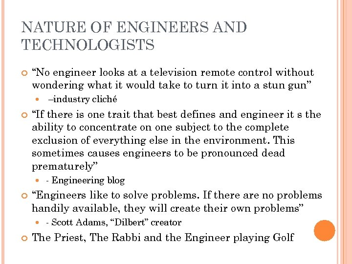 """NATURE OF ENGINEERS AND TECHNOLOGISTS """"No engineer looks at a television remote control without"""
