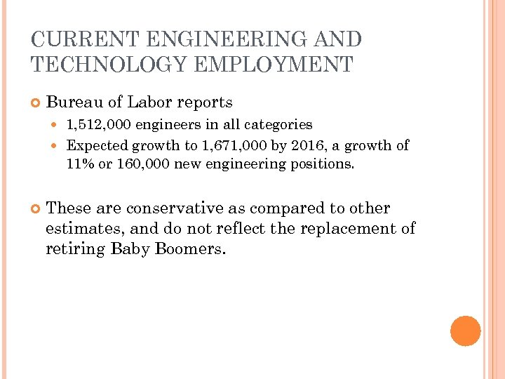 CURRENT ENGINEERING AND TECHNOLOGY EMPLOYMENT Bureau of Labor reports 1, 512, 000 engineers in