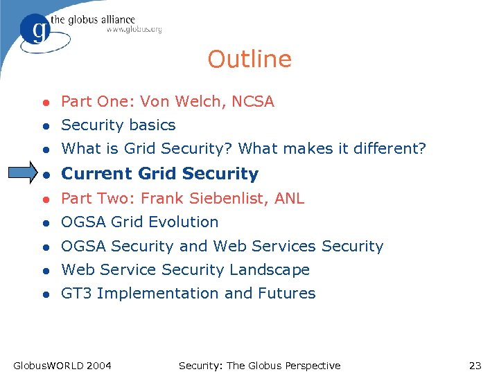 Outline l Part One: Von Welch, NCSA l Security basics l What is Grid