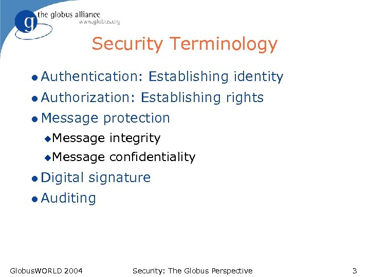 Security Terminology l Authentication: l Authorization: l Message Establishing identity Establishing rights protection u.