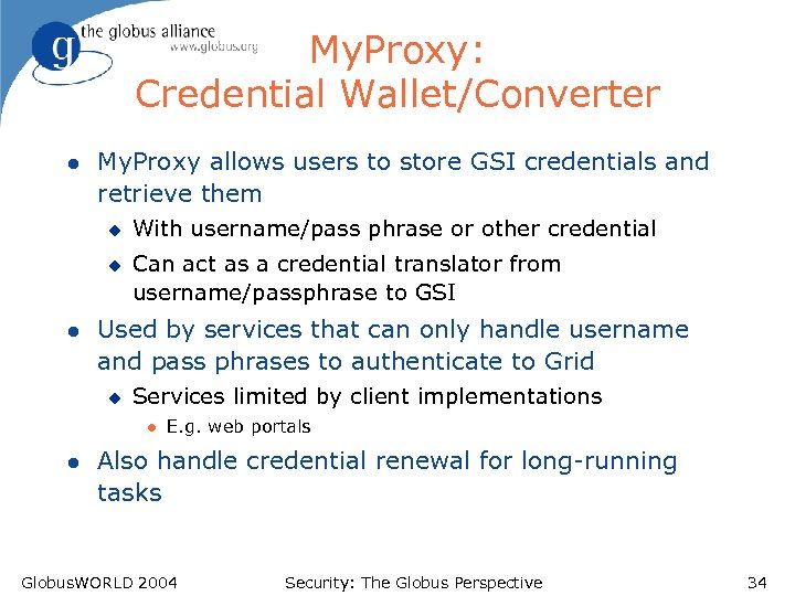 My. Proxy: Credential Wallet/Converter l My. Proxy allows users to store GSI credentials and