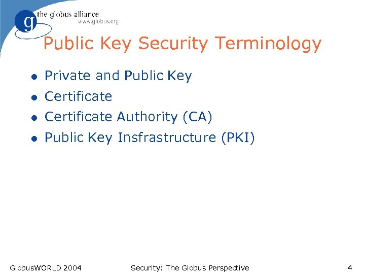 Public Key Security Terminology l Private and Public Key l Certificate Authority (CA) l