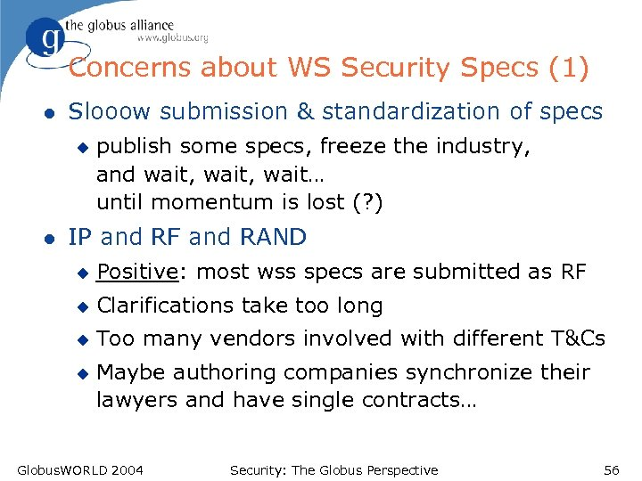 Concerns about WS Security Specs (1) l Slooow submission & standardization of specs u