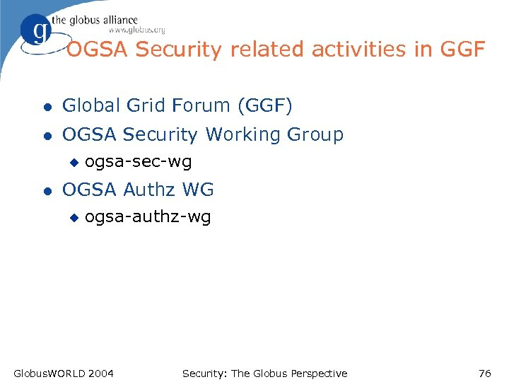 OGSA Security related activities in GGF l Global Grid Forum (GGF) l OGSA Security