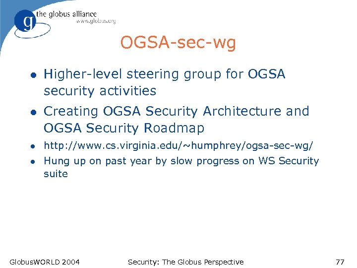 OGSA-sec-wg l Higher-level steering group for OGSA security activities l Creating OGSA Security Architecture